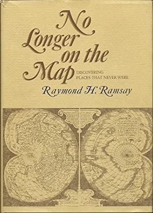 No LOnger on the Map : Discovering Places That Never Were: Raymond Ramsay