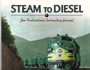 Steam to Diesel: Jim Fredrickson's Railroading Journal: Fredrickson, Jim