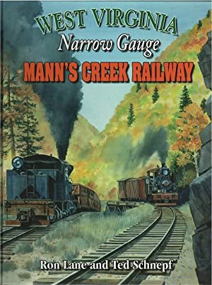 West Virginia Narrow Gauge Mann's Creek Railway: Ron Lane and Ted Schnepf