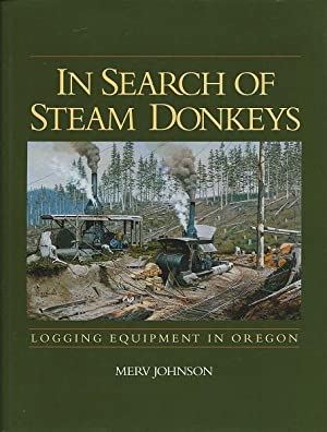 In Search of Steam Donkeys: Logging Equipment: Johnson, Merv