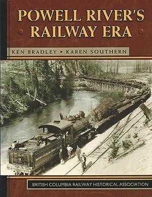 Powell River's Railway Era: Bradley, Ken; Southern, Karen