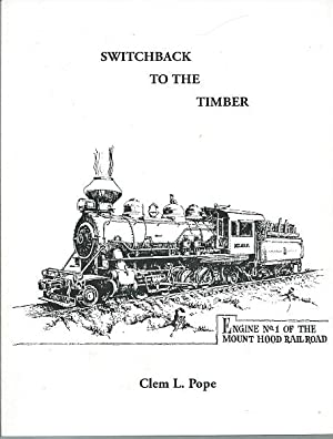 Switchback to the Timber: Clem L. Pope