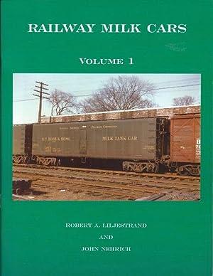 Railway Milk Cars Vol.1, Vol.2, Vol. 3.: Robert A. Liljestrand & John Nehrich