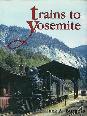 Trains to Yosemite: Jack A. Burgess