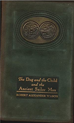 The Dog and the Child and the ancient Sailor Man: Robert Alexander Wason