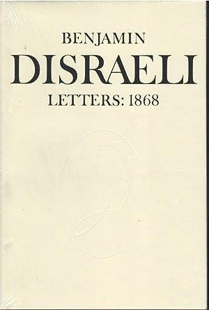 Benjamin Disraeli Letterrs:1868 Vol. 10: Benjamin Disraeli