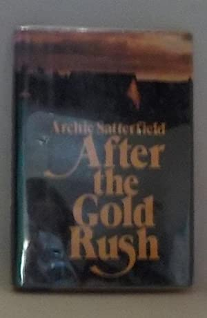 After the Gold Rush: Satterfield, Archie