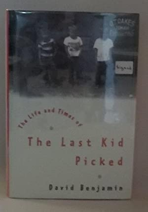 The Life and Times of the Last Kid Picked: Benjamin, David