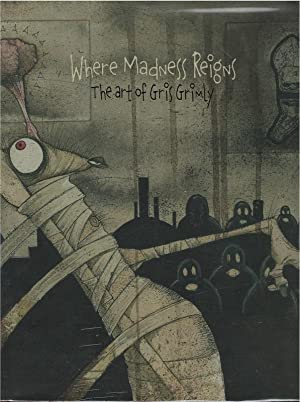 Where Madness Reigns - the Art of Gris Grimly