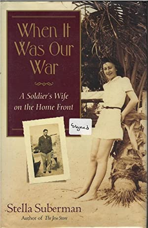 When It Was Our War: A Soldier's Wife on the Home Front (Shannon Ravenel Books): Suberman, ...