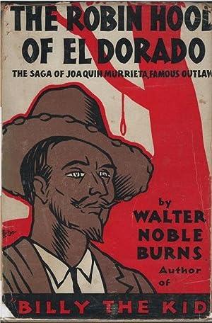 The Robin Hood of El Dorado: Walter Noble Burns
