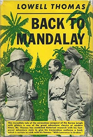 Back to Mandalay: Lowell Thomas