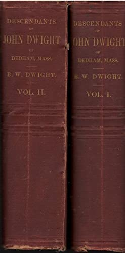 The History of the Descendants of John Dwight 2 Volumes: Benjamin Dwight