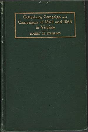Gettysburtg Campaign and Campaigns of 1864 and 1865 in Virginia: Robert M. Stribling