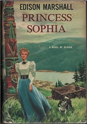 Princess Sophia A Novel of Alaska: Edison Marshall