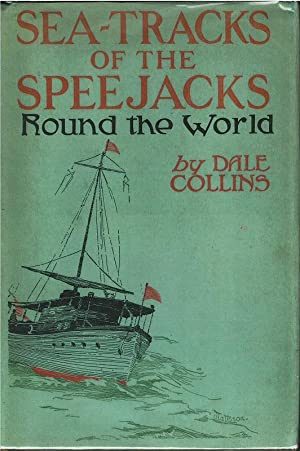 Sea-Tracks of The Speejacks Round the World: Dale Collins