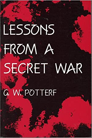 Lessons from a Secret War: Potterf, G. W.