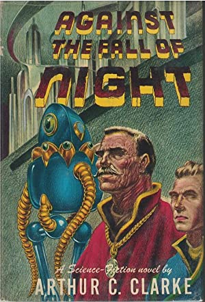 Against the Fall of Night: Arthur C. Clarke