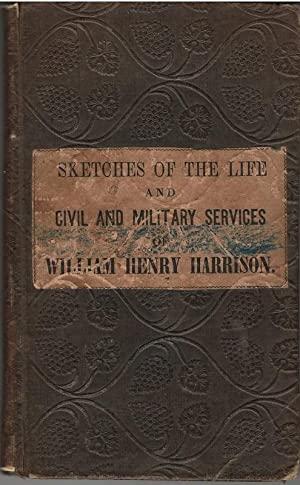 Sketches of The Life and Civil and Military Serevices of William Henry Harrison: Charles S. Todd