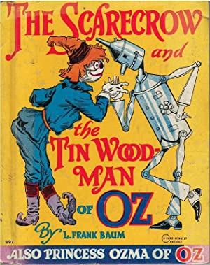 The Scarecrow and the Tin Woodman of Oz: L. Frank Baum