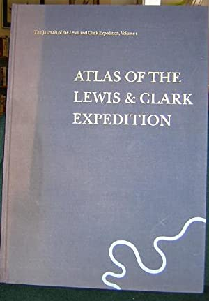 The Journals of the Lewis and Clark Expedition Vol. 1 : Atlas of the Lewis and Clark Expedition (...