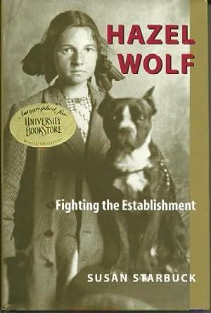 Hazel Wolf - Fighting The Establishment: Susan Starbuck