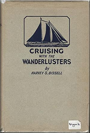 Cruising with the Wanderlusters: Harvey S. Bissell