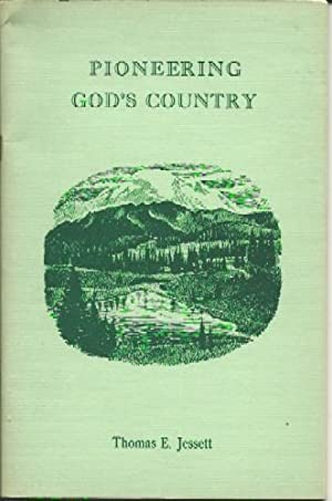 Pioneering in God's Country: Thomas E. Jessett