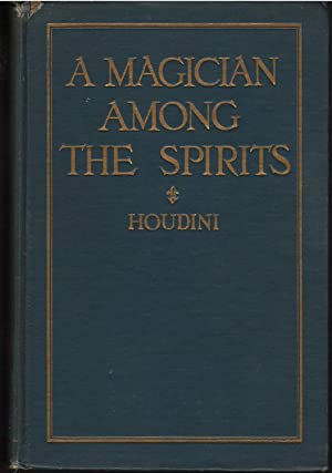 A Magician Among the Spirits: Harry Houdini