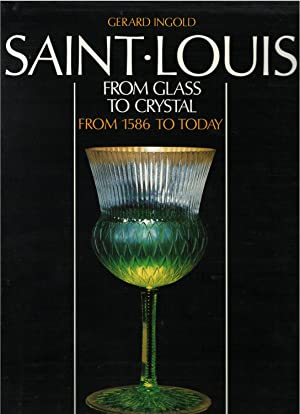 Saint Louis from Glass to Crystal