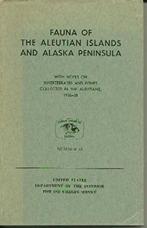 Fauna of the Aleutian Islands and Alaska Peninsula ; With notes on Invertebrates and Fishes Colle...
