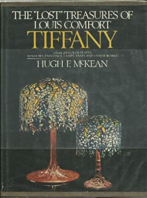 The Lost Treasures of Louis Comfort Tiffany: McKean, Hugh F.