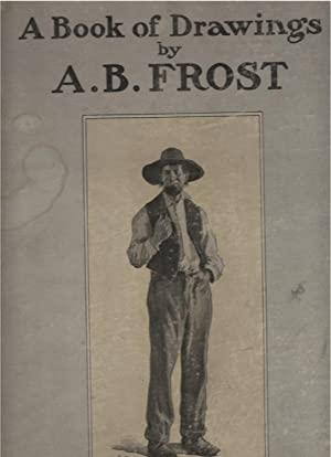 A Book of Drawings By A.B. Frost