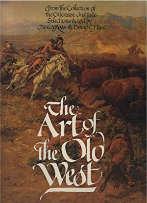 The Art of the Old West (From the Collection of the Gilcrease Institute) by Paul A. Rossi (1971-0...