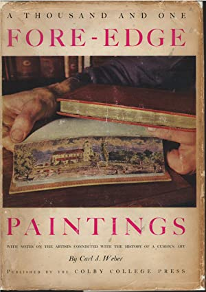 A Thousand and One Fore-edged Paintings with Notes on the Artists Connjected with the Hgistory of...