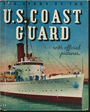 The Story of the U.S. Coast Guard with Official Pictures: M.E.Gilchrist