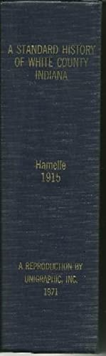 A Standard History of White County Indiana: W.H. Hamelle