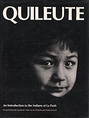 Quileute - an Introduction to the Indians of La Push: Jay Powell And Vickie Jensen