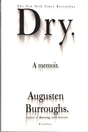 Dry: A Memoir: Burroughs, Augusten