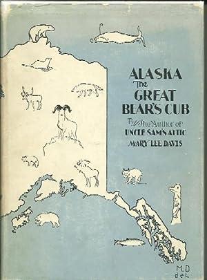 Alaska the Great Bear's Cub: Mary Lee Davis