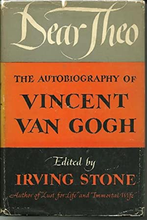 Dear Theo: The Autobiography of Vincent Van Gogh: Ed. Irving Stone