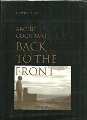 Archie Cochrane: Back to the Front: F. Xavier Bosch