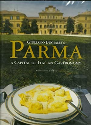 Giuliano Bugialli's Parma - A Capital of Italian Gastronomy: Giuliano Bugialli