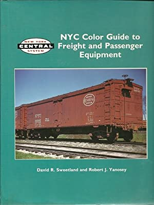 NYC Color Guide to Freight and Passenger: Sweetland, David R.;Yanosey,