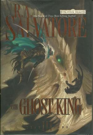 The Ghost King Three: R.A. Salvatore