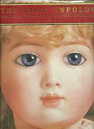 The Rose Unfolds - Rarities of the Rosalie Whyel Museum of Doll Art Volume One: Rosalie Whyle & ...