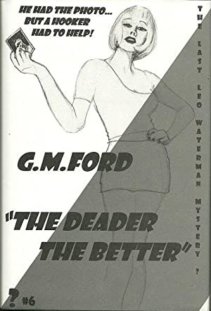 The Deader The Better: A Leo Waterman Mystery: Ford, G. M.