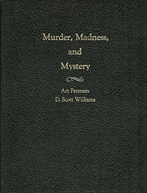 Murder, Madness, and Mystery: An Historical Narrative of Mollie Walsh Bartlett, from the Days of ...