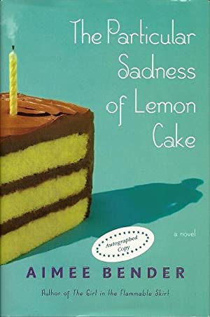 The Particular Sadness of Lemon Cake: Aimee Bender