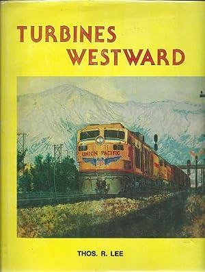 Turbines Westward: Thos. R. Lee